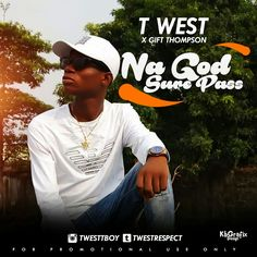 Popular fast rising rapper from the south, T-west decided to be grateful to God for his blessings by doing a gospel song in which he features Gift Thompson formerly known as wondakudz, this song was produced by Kizzy beat. Download, Listen and Enjoy!  DOWNLOAD   #Gift Thompson #Music #Music Download #T-west