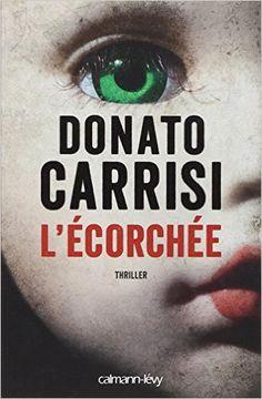 Amazon.fr - L'Ecorchée - Le chuchoteur 2 - Donato Carrisi - Livres