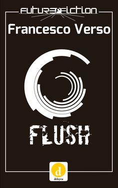 Flush di Francesco Verso - Future Fiction Vol. 9