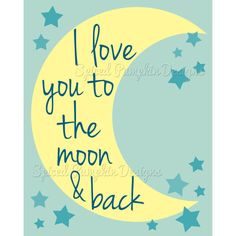 I Love You to the Moon and Back Digital Print