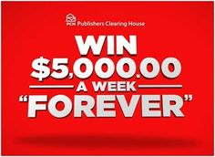 Publisher's Clearing House: Enter for your chance to WIN $5000 a WEEK Forever