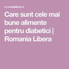 Care sunt cele mai bune alimente pentru diabetici   Romania Libera Mai, Alter