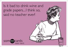 Wine + Teacher = Very Happy