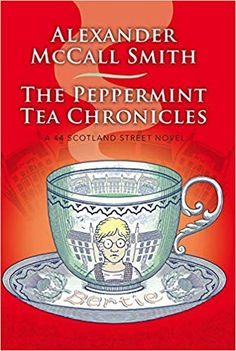 [Free eBook] The Peppermint Tea Chronicles Scotland Street Book Author McCall Smith, Alexander, Got Books, Books To Read, Scotland Street, Peppermint Tea Benefits, Book Photography, Free Reading, Love Book, Free Books, Nonfiction