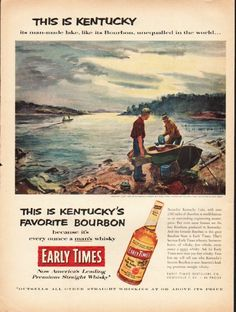 "1953 EARLY TIMES WHISKY vintage magazine advertisement ""This is Kentucky"" ~ This is Kentucky - its man-made lake, like its Bourbon, unequalled in the world ... This is Kentucky's Favorite Bourbon - because it's every ounce a man's whisky - ""Kentucky ..."