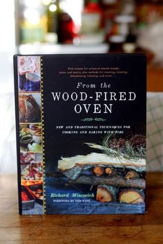 From the Wood-Fired Oven by Richard Miscovich New Cookbook   The Kitchn