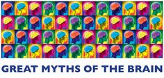 10 Ways That Brain Myths Are Harming Us - Great Myths of the Brain by Christian Jarrett