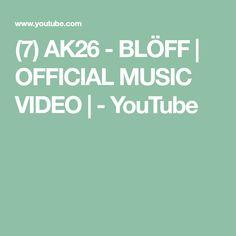 (7) AK26 - BLÖFF | OFFICIAL MUSIC VIDEO | - YouTube