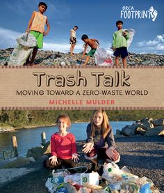 Trash Talk: Moving Toward a Zero-Waste World. Trash Talk digs deep into the history of garbage, from Minoan trash pits to the Great Pacific Garbage Patch, and uncovers some of the many innovative ways people all over the world are dealing with waste Talk Moves, Great Pacific Garbage Patch, Sustainable Energy, Nonfiction Books, Zero Waste, New Books, Childrens Books, Reading
