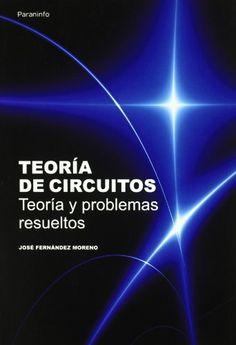 Teoría de circuitos : teoría y problemas resueltos / José Fernández Moreno