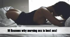 10 Reasons why morning sex is best sex!