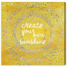 Mercury Row Your Own Sunshine Textual Art on Wrapped Canvas Size: