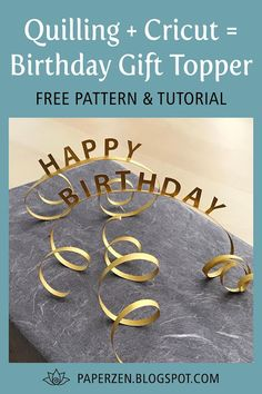 How to Cut Quilling Strips with a Cricut Explore Happy Birthday Messages, Birthday Gifts, Paper Quilling Tutorial, Paper Strips, Printable Paper, Cricut Explore, Free Pattern, Zen, About Me Blog