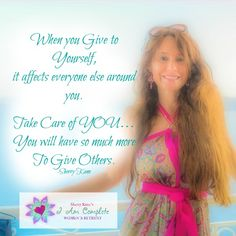 Remember to take care of YOU.  https://www.facebook.com/IAmCompleteWoman