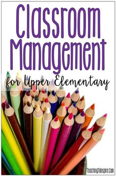 Practical tips and strategies for classroom management in upper elementary grades.