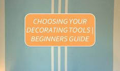CHOOSING YOUR DECORATING TOOLS | BEGINNERS GUIDE | DECORATE & PAINT #DIY #DECORATING #INTERIORDESIGN #HOMEDESIGNBLOG