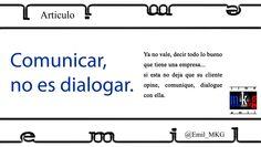 #Artículo emil MarKetinG: Comunicar, no es dialogar.