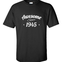 Awesome Since 1945 Very Cool Birthday Anniversary Gift  Unisex Tshirt  Available At Find A Funny Gift's Online Store:  CLICK HERE => http://ift.tt/215aCND <=  #FindAFunnyGift  is a Clothing Brand and your source for the Perfect Funny Gift!  We care about Quality : We only use the latest state-of-the-art #DTG Printing Techniques over High Quality Apparel to deliver Products You LOVE To Gift or Wear!  www.findafunny.gift #gift #funnygift #clothing #cool #apparel #menswear #womenswear #t-shirt…