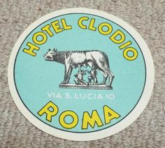 HOTEL CLODIO - ROME - ITALY - VINTAGE HOTEL LUGGAGE LABEL Vintage Hotels, Luggage Labels, Rome Italy, Graphics, Party, Fiesta Party, Graphic Design, Printmaking, Parties
