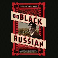 """Vladimir Alexandrov fans! His """"The Black Russian was recently published in audio. Sample it here:"""