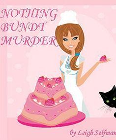 NOTHING BUNDT MURDER: A Culinary Cozy Mystery (A Rosie Kale Culinary Cozy Mystery Book 1) by Leigh Selfman, http://www.amazon.com/dp/B00L52J8QY/ref=cm_sw_r_pi_dp_Uhdovb0QTQDEN
