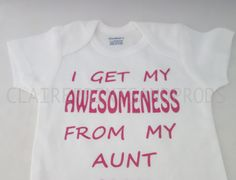 Personalized Onesies/Personalized Baby Onsies/Personalized Baby bodysuits/Aunt onesies/I get my awesomeness from my Aunt/Baby shower Gifts by Claireprintsandprods on Etsy https://www.etsy.com/listing/242258966/personalized-onesiespersonalized-baby