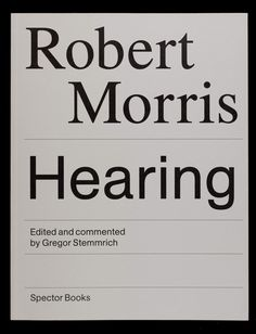 Robert Morris' sculptural installation »Hearing« includes an audio recording of a fictitious hearing that is focussed on the aesthetic, political, historical and moral views of a »witness«. The work is taken as a point of departure. Investigations relating to the various issues involved will take works of other artists into consideration. »Hearing« appears today as a piece of literature. Gregor Stemmrich edited and commented »Hearing« by Robert Morris in english for the first time.