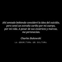 Charles Bukowsky. Motivational Phrases, Inspirational Quotes, Quotes Bukowski, Tatto Quotes, Broken Book, Unspoken Words, Quotes En Espanol, Smart Quotes, Magic Words