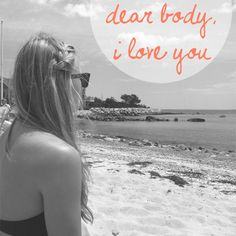 this is beautiful. a love letter to your body READ THIS