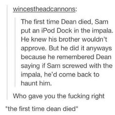 Technically not the first time Dean died... Don't forget mystery spot.