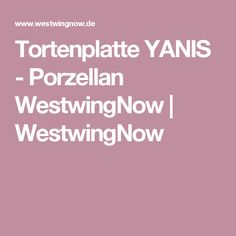 Tortenplatte YANIS - Porzellan WestwingNow | WestwingNow
