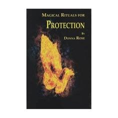 Magical Rituals for Protection by Donna Rose                                                                             H558-BMAGRITP