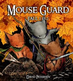MouseGaurd - don't stop at Fall 1152. Also read everything in the series.