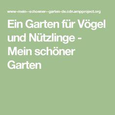 Ein Garten für Vögel und Nützlinge - Mein schöner Garten