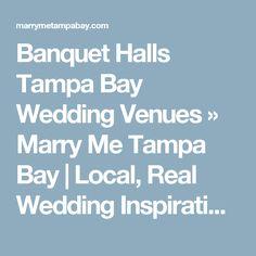 Banquet Halls Tampa Bay Wedding Venues » Marry Me Tampa Bay   Local, Real Wedding Inspiration & Vendor Recommendation & Reviews