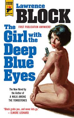 Gravetapping: THE GIRL WITH THE DEEP BLUE EYES by Lawrence Block...