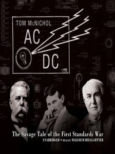 """This account of the first standards war, between AC (backed by George Westinghouse) and DC (backed by Thomas A. Edison), paints the beloved Wizard of Menlo Park (Edison) in a less-than-flattering light as, in his single-minded devotion to Direct Current, Edison supported a less-than-scrupulous and less-than-scientific """"electrical engineer,"""" Harold Brown, who conducted barbaric experiments on animals and was the prime mover for having the electric chair powered by Alternating Current."""