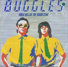 """The Buggles-""""Video Killed The Radio Star""""...first video aired on MTV."""