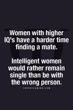 Absolute truth - I'd rather remain single than with the WRONG person!