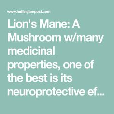 Lion's Mane: A Mushroom w/many medicinal properties, one of the best is its neuroprotective effects. Studies show stimulating the synthesis of Nerve Growth Factor (NGF), a protein that promotes the growth and normal function of nerve cells. Improves Memory and Mood