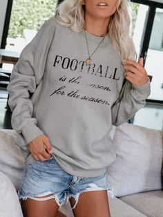 Football Is The Reason For The Season Sweatshirt,Women's Football Sweatshirt,Fall Crewneck Sweatshir Cute Sweatshirts For Girls, Cool T Shirts, Diy Sweatshirt, Crew Neck Sweatshirt, Pullover, Coaches Wife, Buy T Shirts Online, Casual, Clothes
