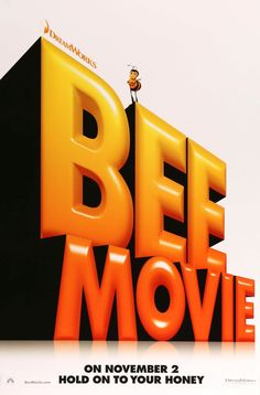 Bee Movie (2007); I watch it every time it comes on!