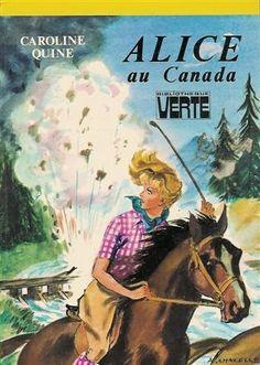 Alice au Canada : Collection : Bibliothèque verte cartonnée de Caroline Quine