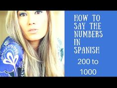 How to say the numbers in Spanish from 200 to 1000, learn Spanish with Maria - YouTube