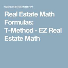 Real Estate Math Formulas: T-Method Real Estate Test, Real Estate School, Real Estate Career, Real Estate License, Real Estate Leads, Real Estate Business, Selling Real Estate, Real Estate Investing, Real Estate Marketing