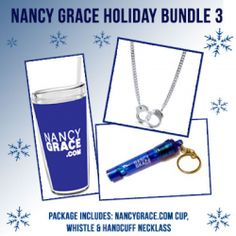 A Great Nancy Grace Gift Set! This package includes My Signature Handcuff Necklace, My Brand New Tumbler and Safety Whistle Key Chain. Warning - The Handcuff Necklace is a conversation starter!