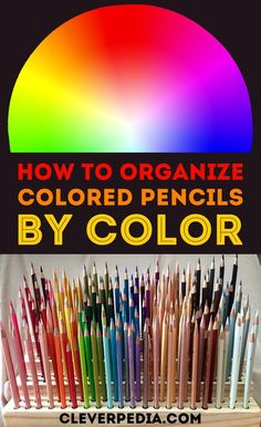 Learn how to organize your colored pencils by color order on Cleverpedia. Includes color charts, organization tools and more for Prismacolors, Polychromos, and other brands!
