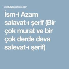 İsm-i Azam salavat-ı şerif (Bir çok murat ve bir çok derde deva salevat-ı şerif)