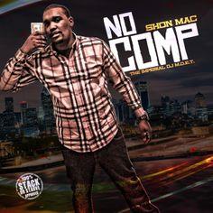 (Mixtape)  Shon Mac - NO COMP Hosted By DJ M.O.E.T http://orangemixtapes.com/mixtape/S/1079/1657-shon-mac-no-comp-hosted-by-dj-m-o-e-t.html @ShonMac071 @IamDjMoet @Orange Mixtapes