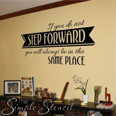 Delicieux An Inspiring Wall Quote Motivating You To Not Be Afraid Of Taking The Step  Forward.